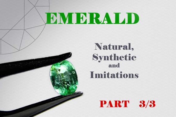 Emerald - Natural, Synthetic and Imitations - Part 3/3 - Photo by Francesco Protopapas